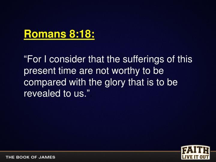 Romans 8:18: