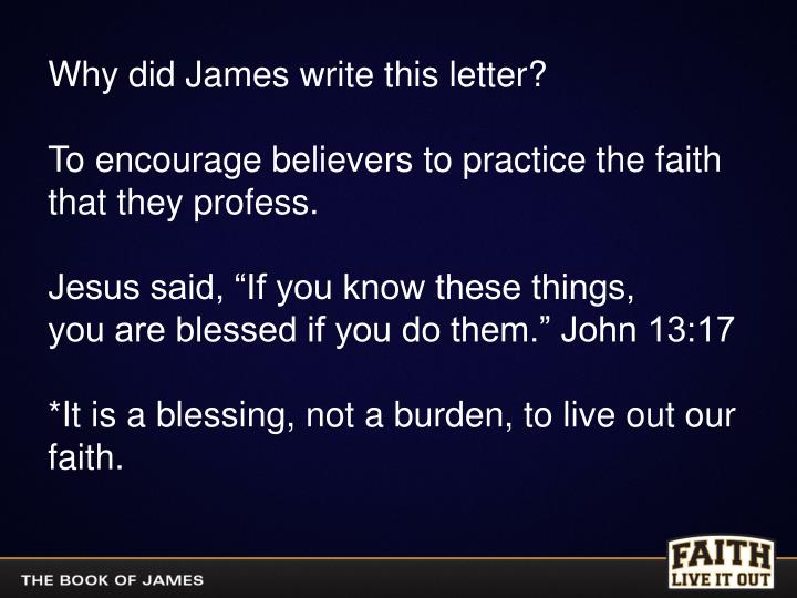 Why did James write this letter?