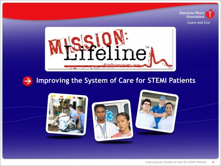 Improving the system of care for stemi patients