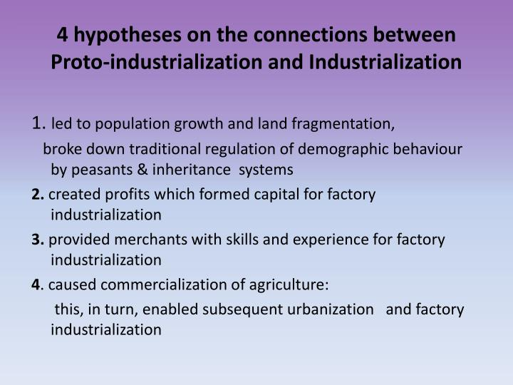 4 hypotheses on the connections between Proto-industrialization and Industrialization