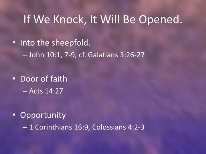 If We Knock, It Will Be Opened.