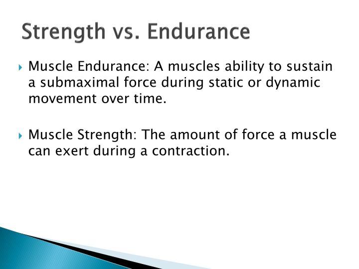 Strength vs.