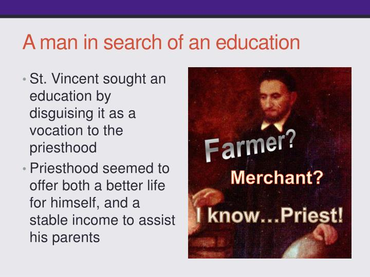 A man in search of an education