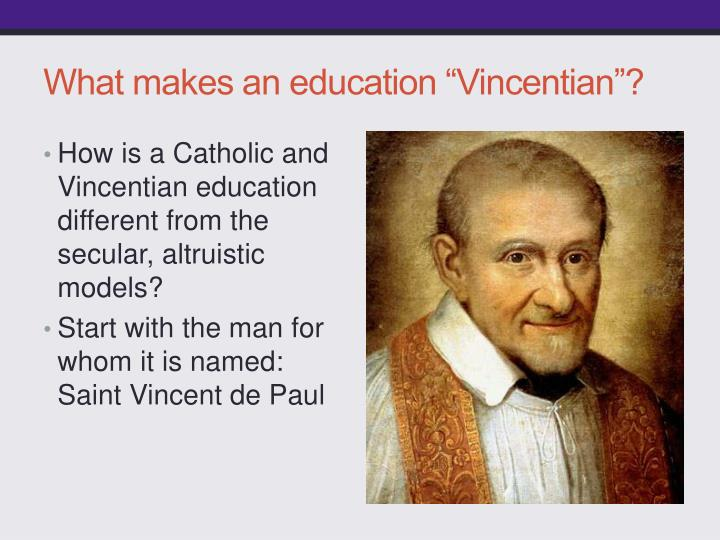 "What makes an education ""Vincentian""?"
