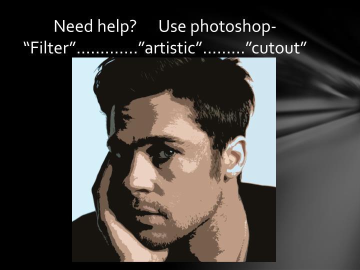 Need help?      Use
