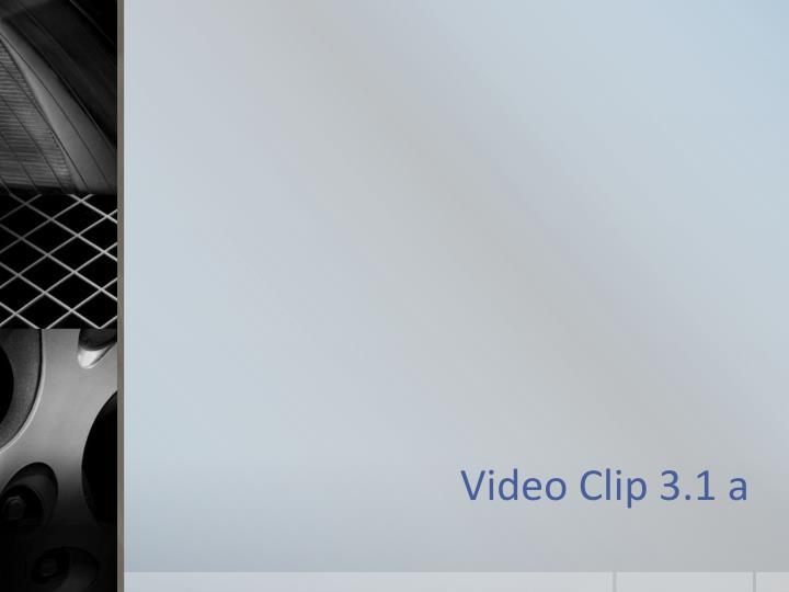 Video Clip 3.1 a