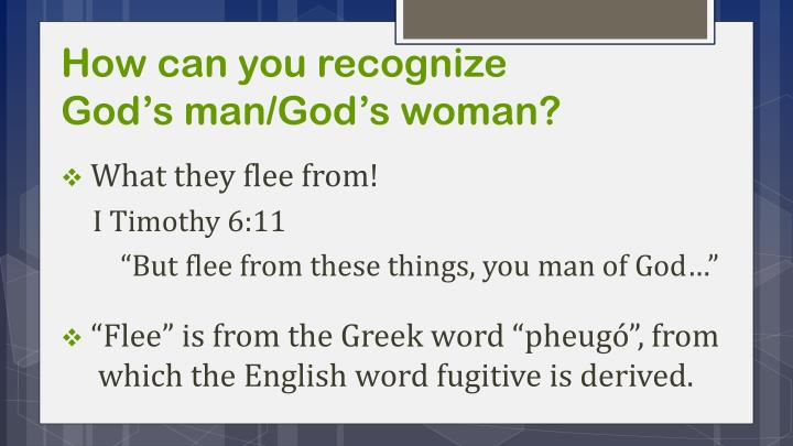 How can you recognize            God's man/God's woman?