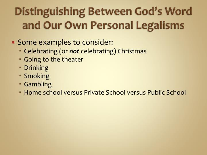 Distinguishing Between God's Word and Our Own Personal Legalisms