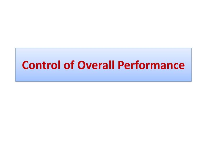 Control of Overall Performance