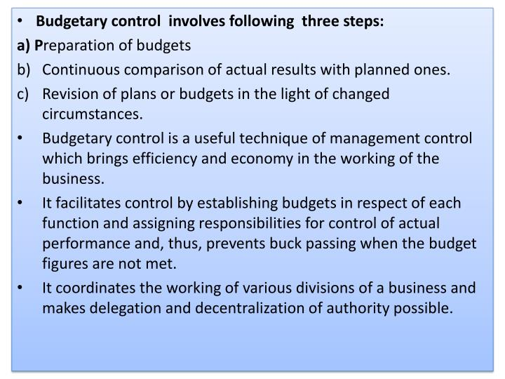 Budgetary control  involves following  three steps: