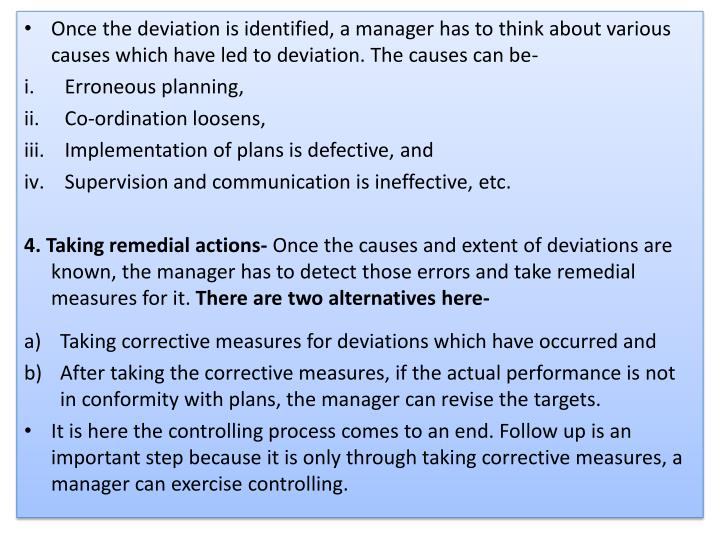 Once the deviation is identified, a manager has to think about various causes which have led to deviation. The causes can be-