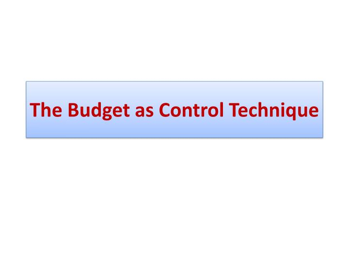 The Budget as Control Technique
