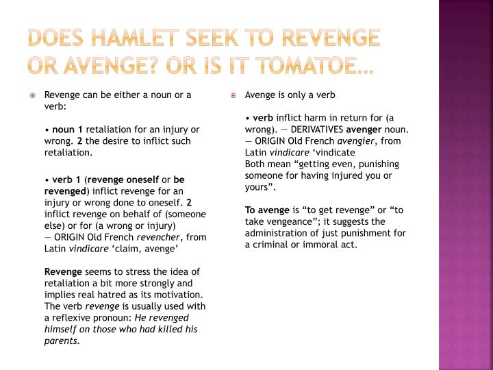 Does Hamlet seek to revenge or avenge? Or is it