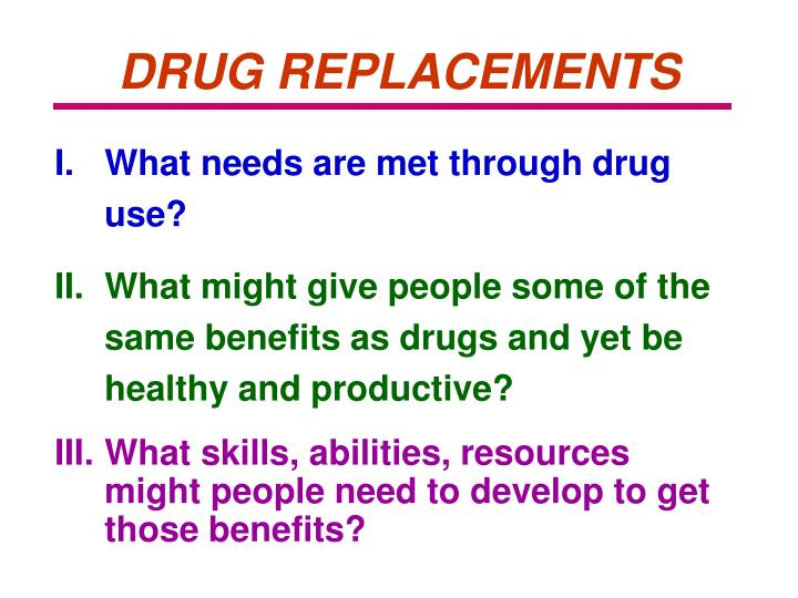 DRUG REPLACEMENTS