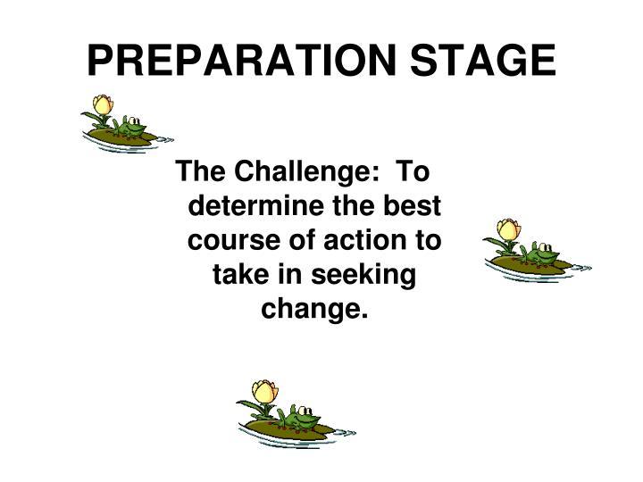 PREPARATION STAGE