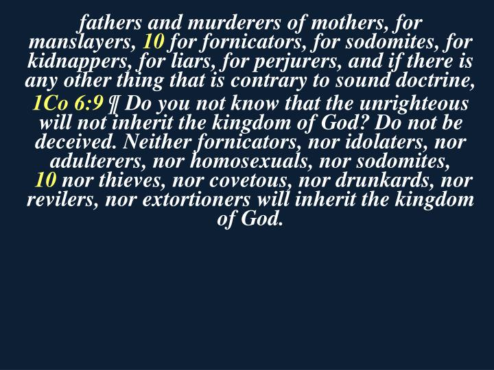 fathers and murderers of mothers, for manslayers,