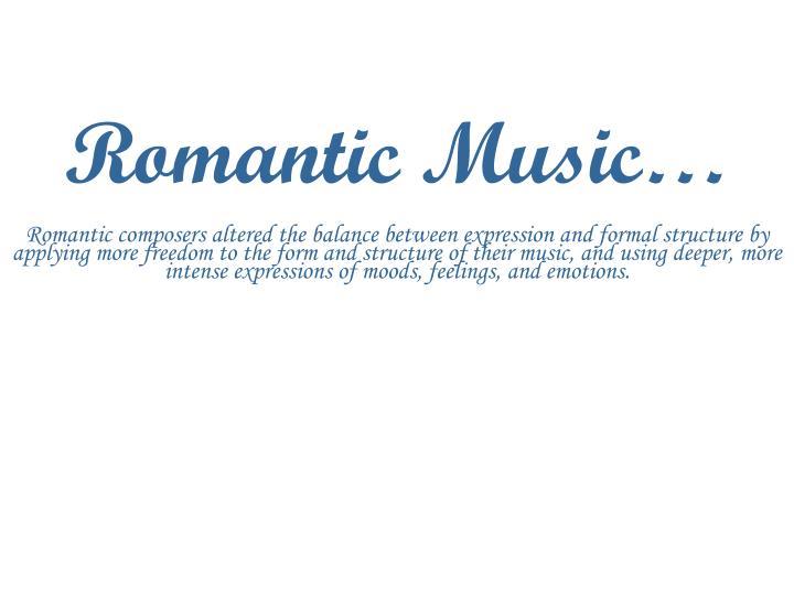 Romantic Music…