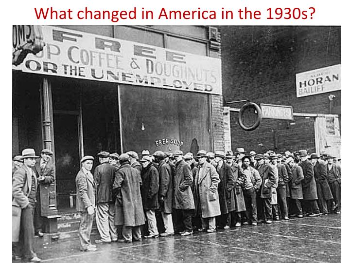 What changed in America in the 1930s?