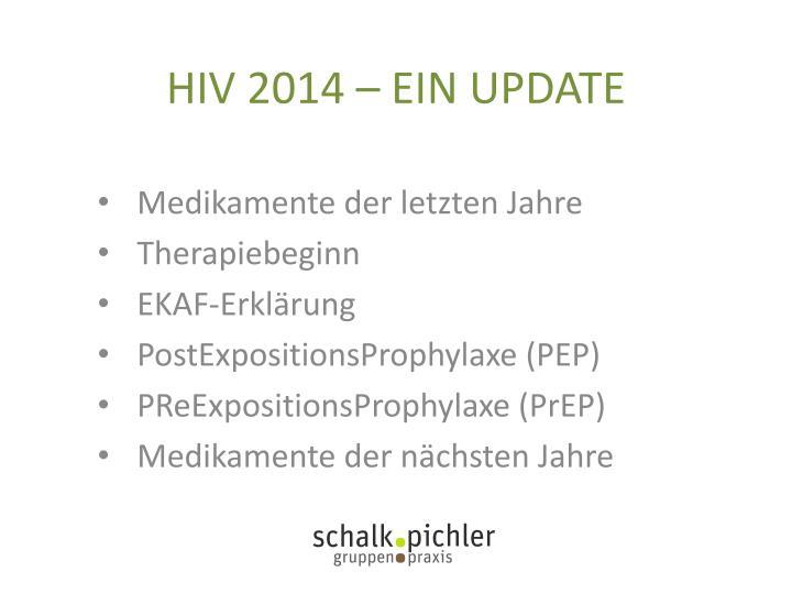 HIV 2014 – EIN UPDATE
