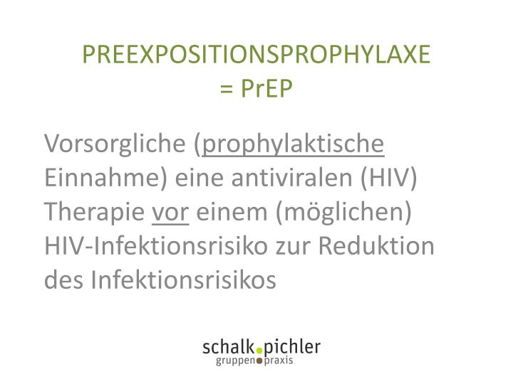 PREEXPOSITIONSPROPHYLAXE          =