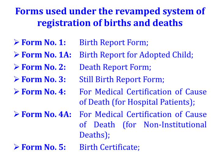 Forms used under the revamped system of registration of births and deaths
