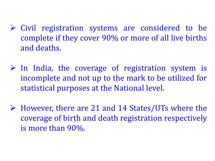 Civil registration systems are considered to be complete if they cover
