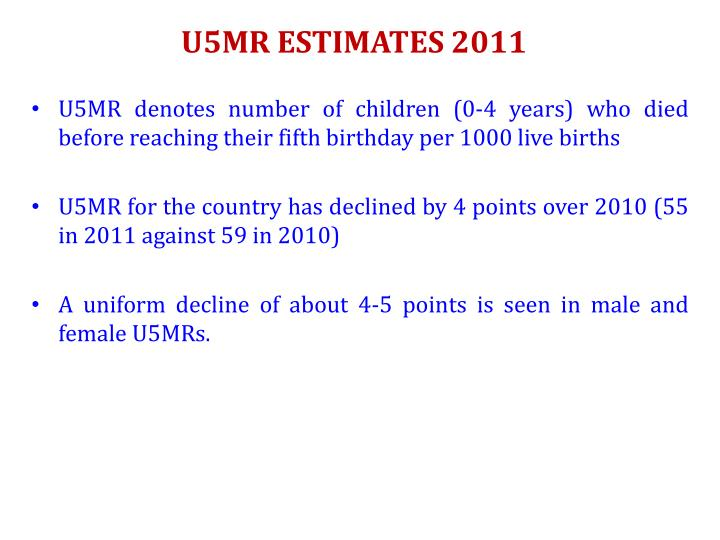 U5MR ESTIMATES 2011