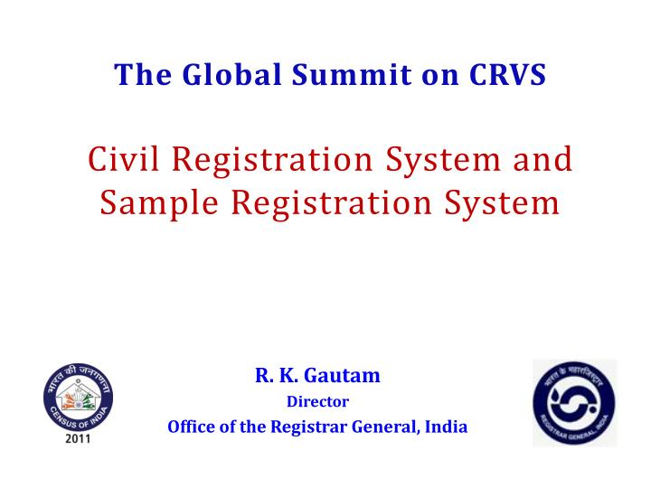 The global summit on crvs civil registration system and sample registration system