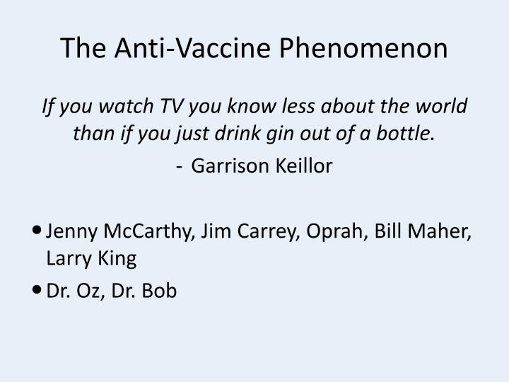 The Anti-Vaccine Phenomenon