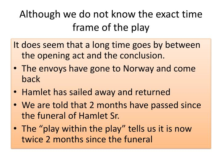 Although we do not know the exact time frame of the play