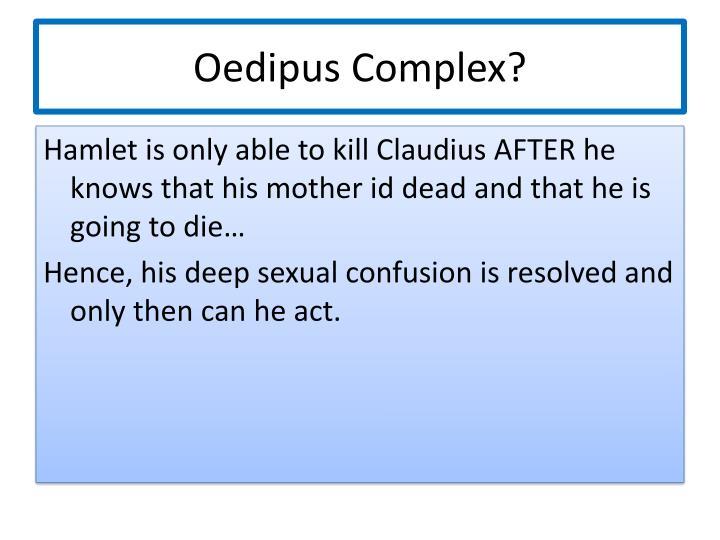 Oedipus Complex?