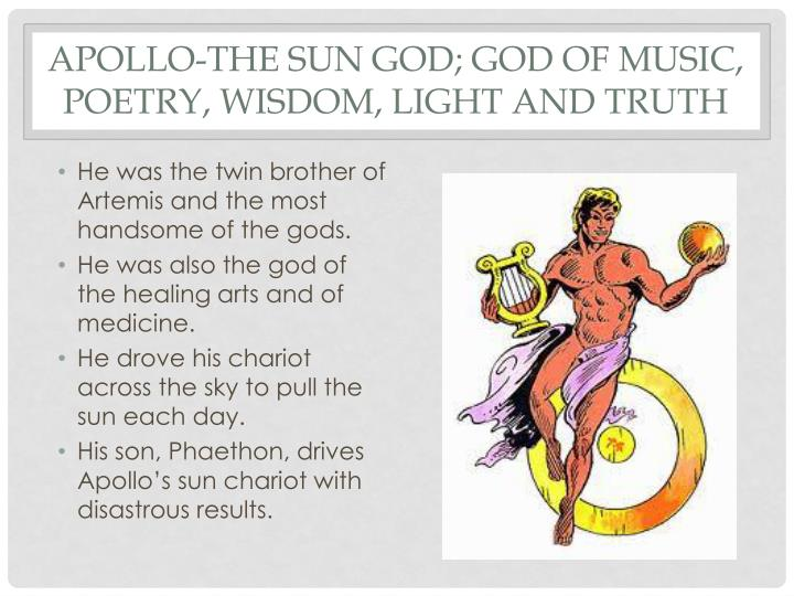 Apollo-The Sun God; God of Music,