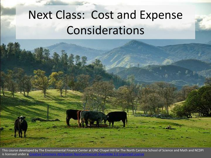 Next Class:  Cost and Expense Considerations