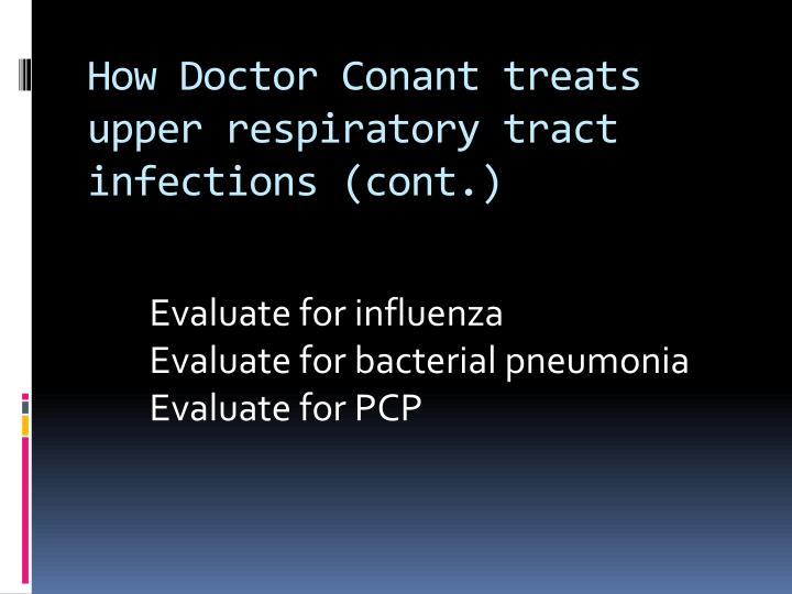 How Doctor Conant treats upper respiratory tract infections (cont.)