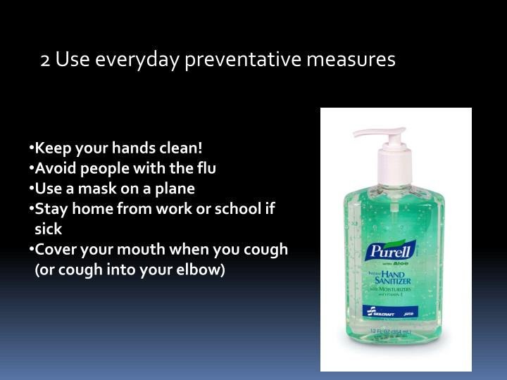 2 Use everyday preventative measures