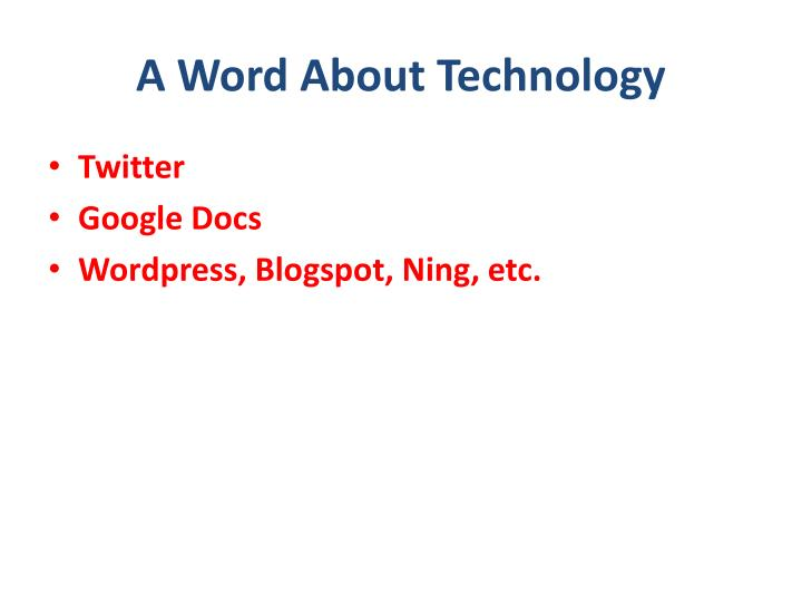 A Word About Technology