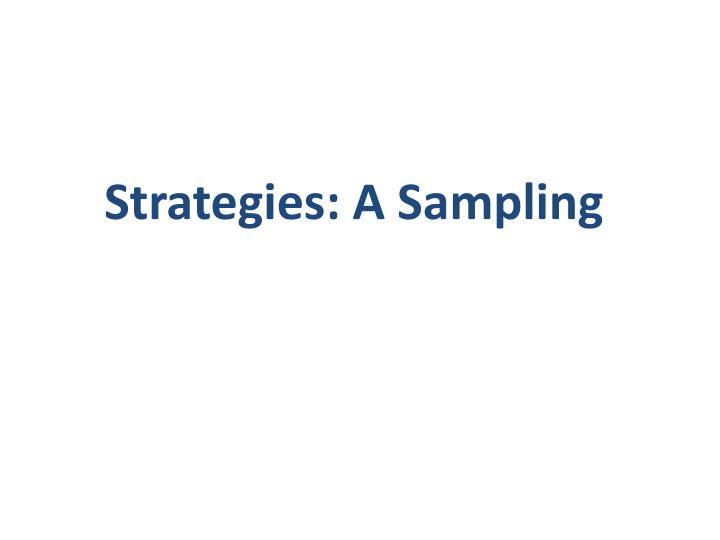 Strategies: A Sampling