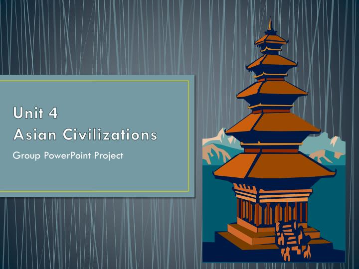 Unit 4 asian civilizations