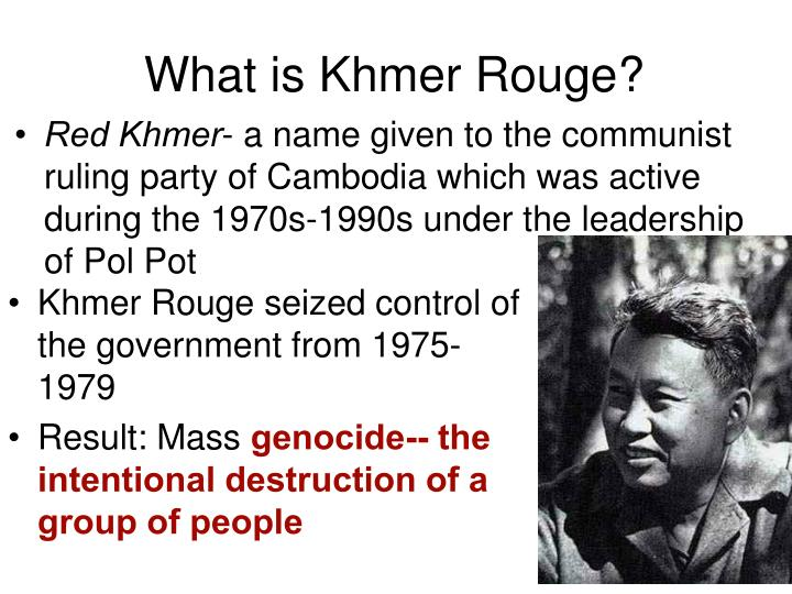 What is Khmer Rouge?