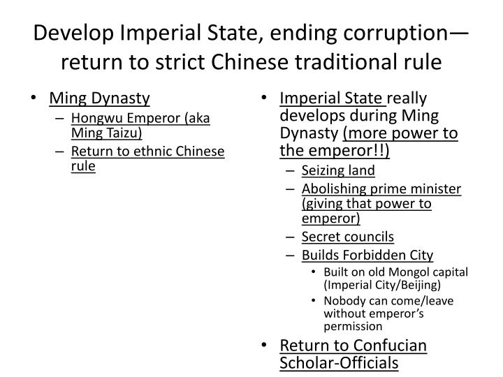 Develop Imperial State, ending corruption—return to strict Chinese traditional rule