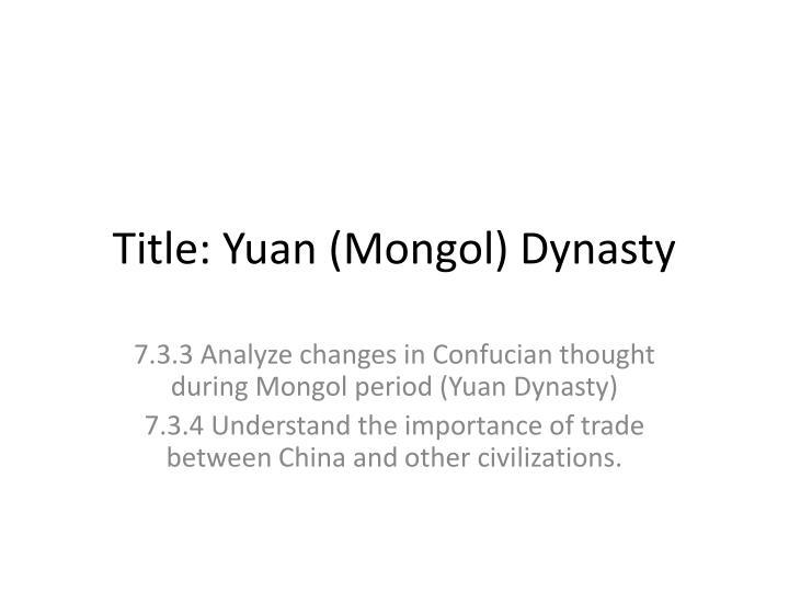Title: Yuan (Mongol) Dynasty