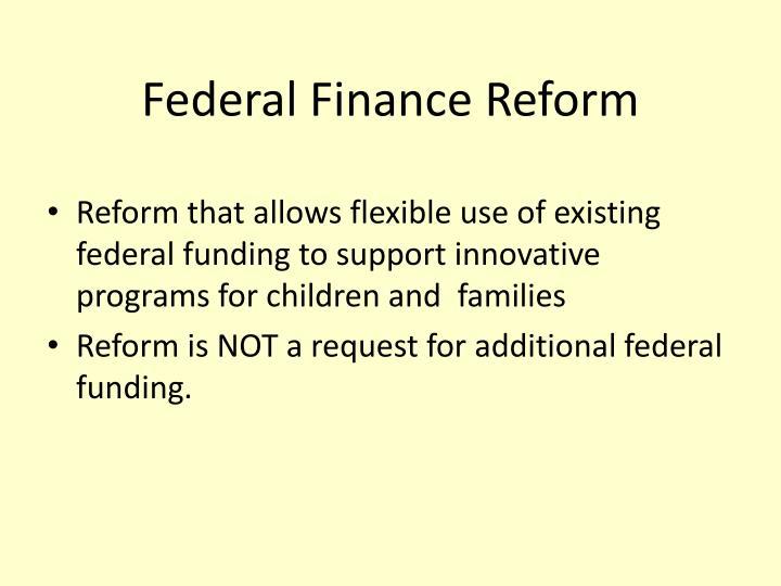 Federal Finance Reform