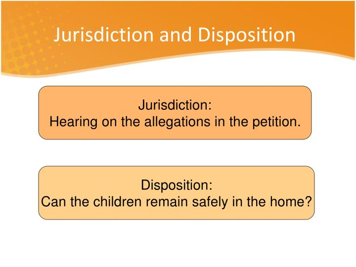 Jurisdiction and Disposition