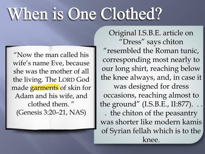 When is One Clothed?