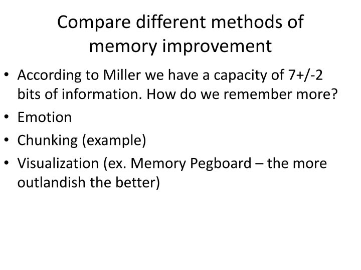Compare different methods of memory improvement