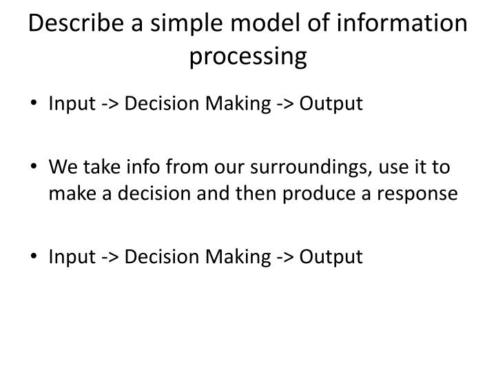 Describe a simple model of information processing