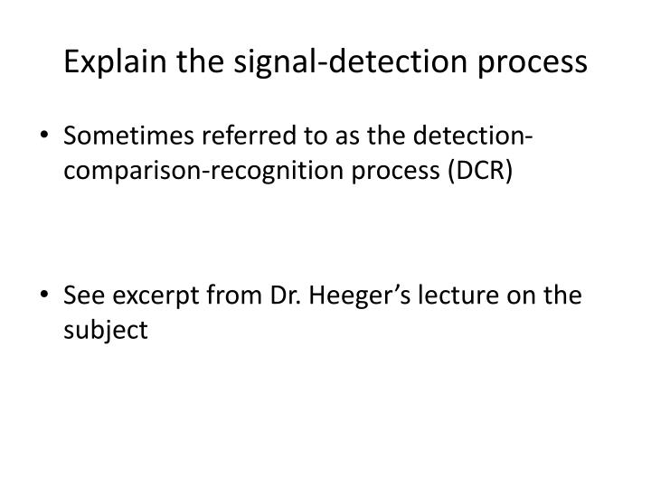 Explain the signal-detection process