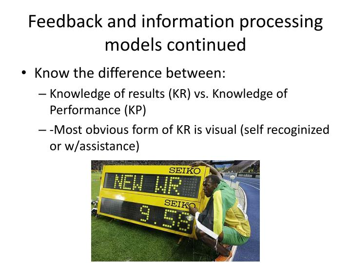 Feedback and information processing models continued