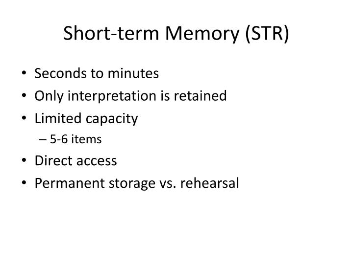 Short-term Memory (STR)