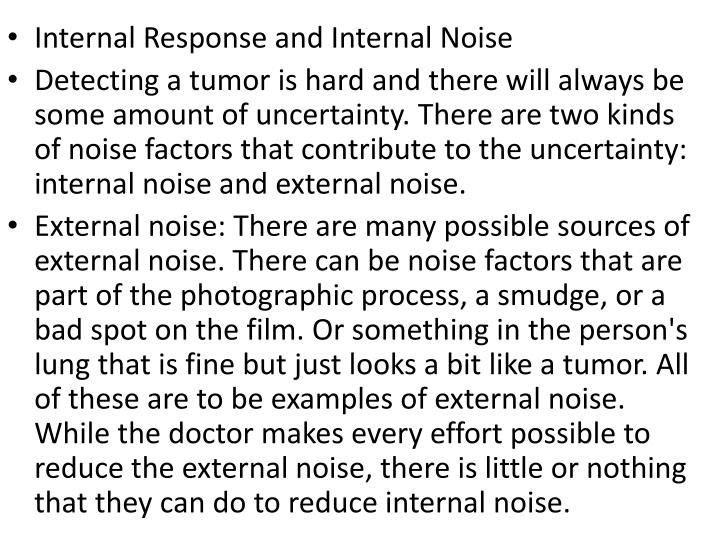 Internal Response and Internal Noise